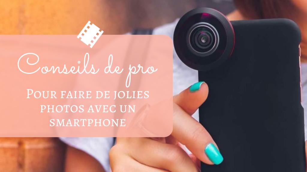 Faire des photos comme un pro avec un smartphone