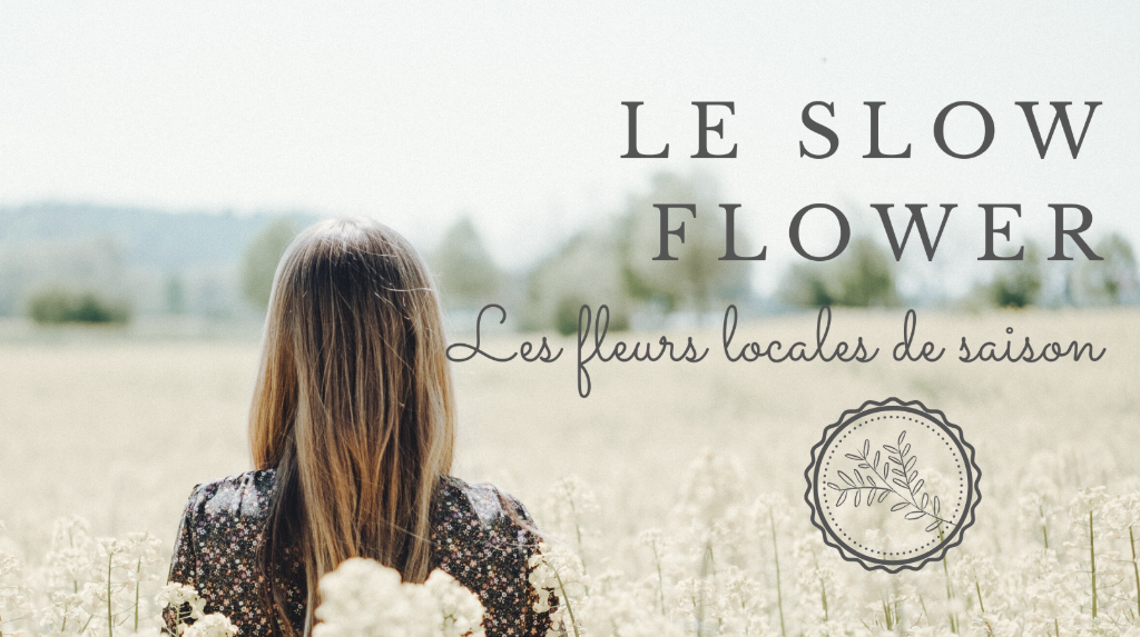 Le slow flower acheter des fleurs locales de saison circuit court